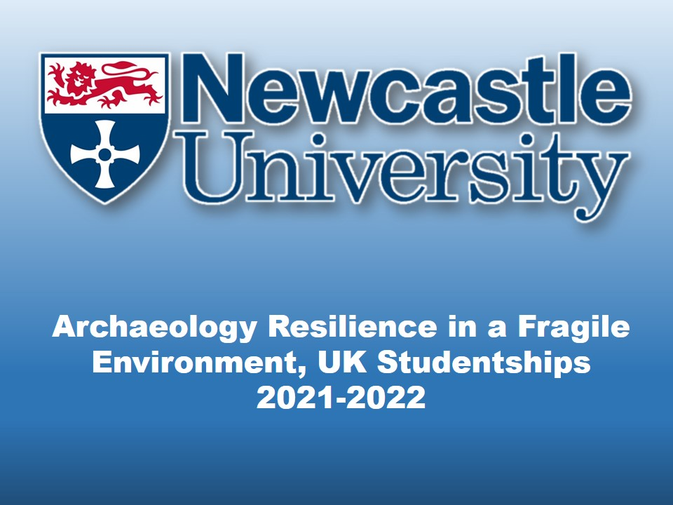 Archaeology Resilience in a Fragile Environment, UK Studentships 2021-2022